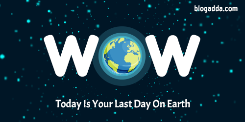 today-is-your-last-day-on-earth