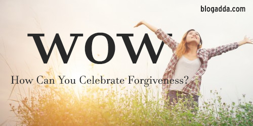 how-can-you-celebrate-forgiveness