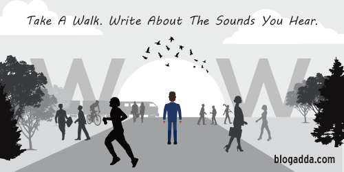 take-a-walk-write-about-the-sounds-you-hear